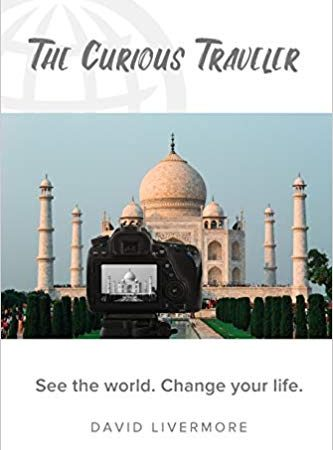 The Curious Traveler: See the World, Change Your Life
